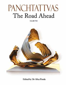 Panchtattvas: The Road Ahead. Edited by Dr Alka Pande Niyogi Books, New Delhi – 2017