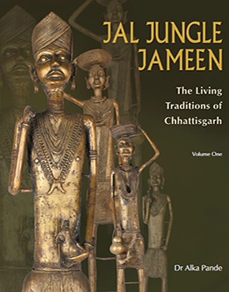 Jal Jungle Jameen: The Living Traditions of Chhattisgarh  2019