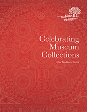 Celebrating Bihar Museum Collections  2019