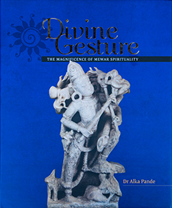 Divine Gesture: The Magnificence of Mewar Spirituality, Penguin Random House – 2016