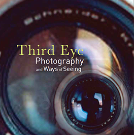 2019: Third Eye: Photography and Ways of Seeing
